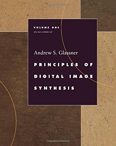 Principles of Digital Image Synthesis (The Morgan Kaufmann Series in Computer Graphics) 2 Volume Set (1558602763) by Andrew S. Glassner