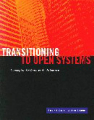 9781558603134: Transitioning to Open Systems: Concepts, Methods, & Architecture