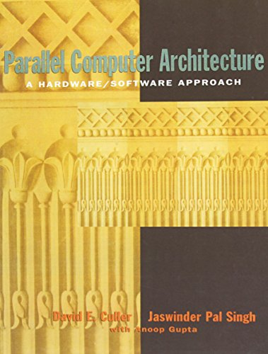 9781558603431: Parallel Computer Architecture: A Hardware/Software Approach (The Morgan Kaufmann Series in Computer Architecture and Design)