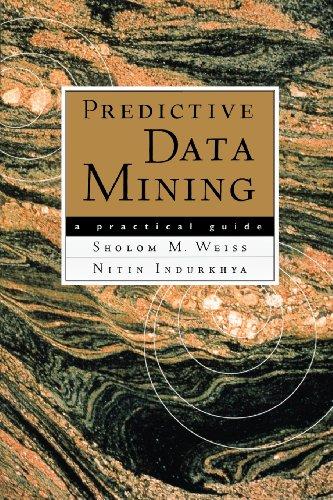9781558604032: Predictive Data Mining: A Practical Guide