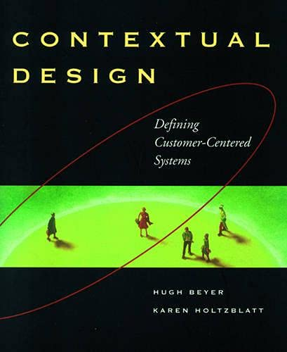 9781558604117: Contextual Design: Defining Customer-Centered Systems (Interactive Technologies)
