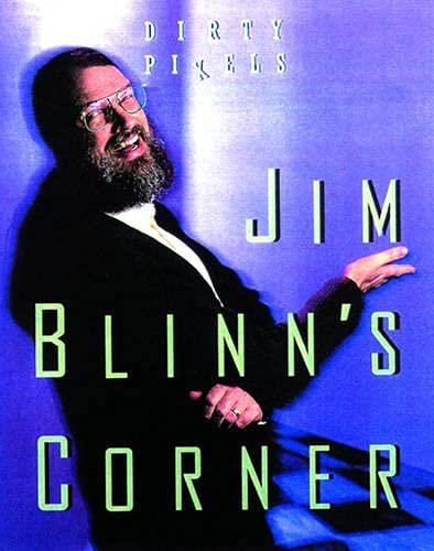 Jim Blinn's Corner: Dirty Pixels (The Morgan Kaufmann Series in Computer Graphics) (1558604553) by Blinn, Jim