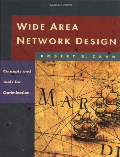9781558604582: Wide Area Network Design: Concepts and Tools for Optimization (The Morgan Kaufmann Series in Networking)
