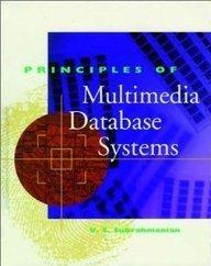 Principles of Multimedia Database Systems (Morgan Kaufmann: V.S. Subrahmanian