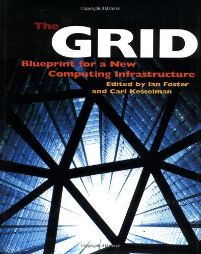 9781558604759: Grid: Blueprint for the New Computing Infrastructure