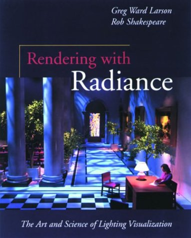 9781558604995: Rendering with Radiance (The Morgan Kaufmann Series in Computer Graphics)
