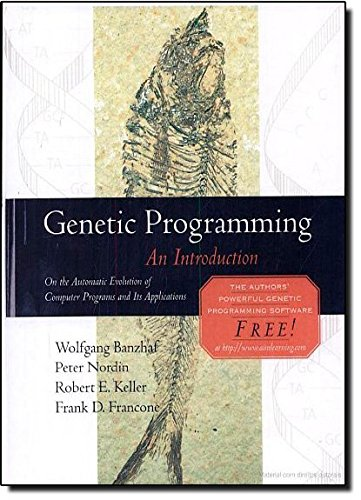 9781558605107: Genetic Programming: An Introduction (The Morgan Kaufmann Series in Artificial Intelligence)