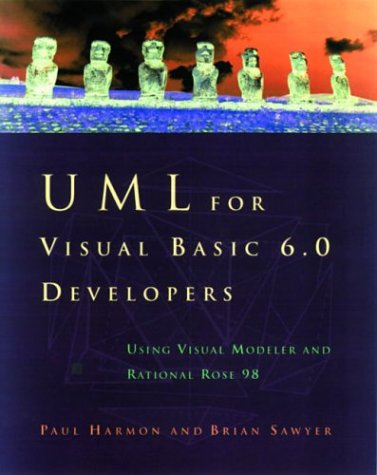 Uml for Visual Basic 6.0 Developers: Using Visual Modeler and Rational Rose 98 (1558605452) by Paul Harmon; Brian Sawyer