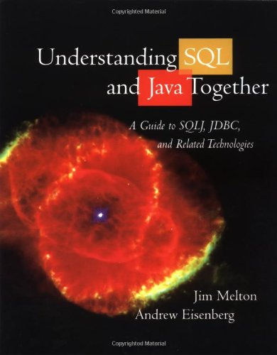 9781558605626: Understanding SQL and Java Together: A Guide to SQLJ, JDBC, and Related Technologies (The Morgan Kaufmann Series in Data Management Systems)