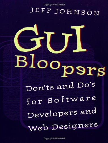 9781558605824: GUI Bloopers: Don'ts and Do's for Software Developers and Web Designers (Interactive Technologies)