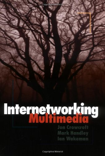 9781558605848: Internetworking Multimedia (The Morgan Kaufmann Series in Networking)
