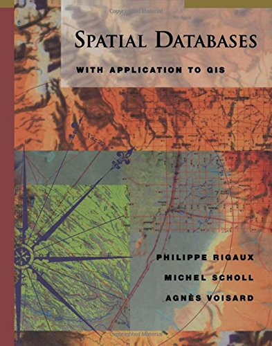 9781558605886: Spatial Databases: With Application to GIS (The Morgan Kaufmann Series in Data Management Systems)