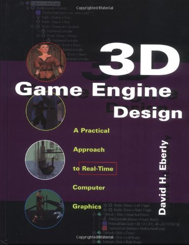 9781558605930: 3D Game Engine Design: A Practical Approach to Real-Time Computer Graphics (The Morgan Kaufmann Series in Interactive 3D Technology)