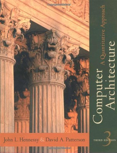 Computer Architecture: A Quantitative Approach, Third Edition: John L. Hennessy,