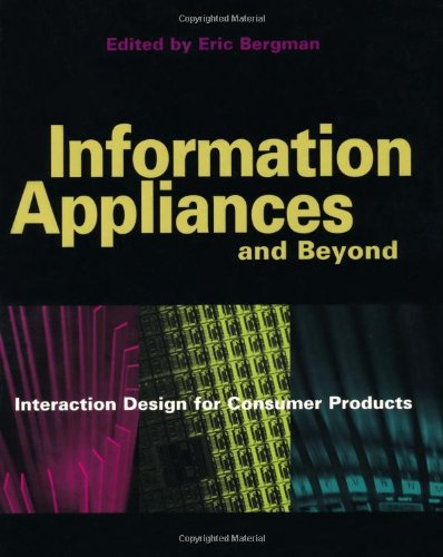 9781558606005: Information Appliances and Beyond: Interaction Design for Consumer Products (Interactive Technologies)