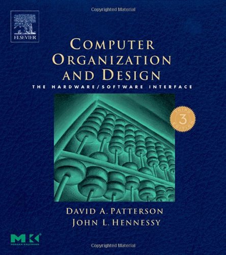 9781558606043: Computer Organization and Design, Third Edition: The Hardware/Software Interface, Third Edition (The Morgan Kaufmann Series in Computer Architecture and Design)