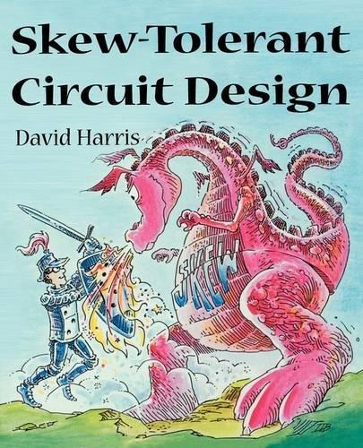 9781558606364: Skew-Tolerant Circuit Design (The Morgan Kaufmann Series in Computer Architecture and Design)