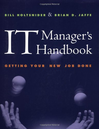9781558606463: IT Manager's Handbook: Getting Your New Job Done (The Morgan Kaufmann Series in Data Management Systems)