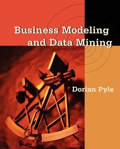 9781558606531: Business Modeling and Data Mining (The Morgan Kaufmann Series in Data Management Systems)