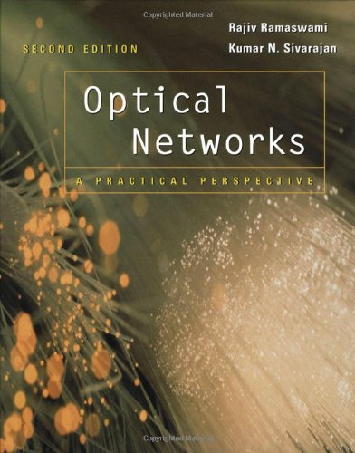 Optical Networks: A Practical Perspective (Second Edition): Rajiv Ramaswami, Kumar