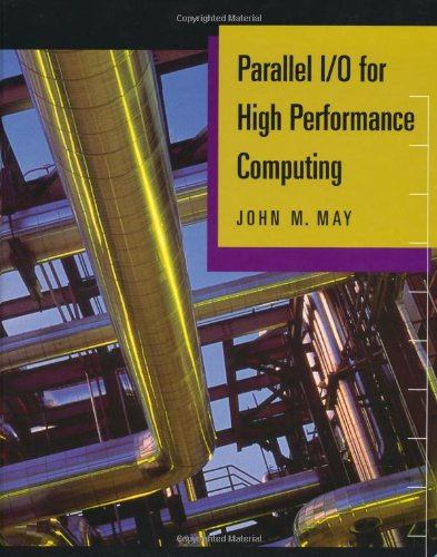 9781558606647: Parallel I/O for High Performance Computing