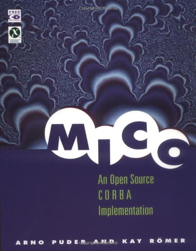 9781558606661: MICO: An Open Source CORBA Implementation (The Morgan Kaufmann Series in Software Engineering and Programming)