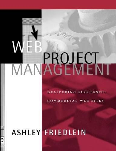 9781558606784: Web Project Management: Delivering Successful Commercial Web Sites