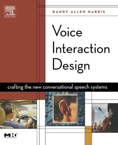 9781558607682: Voice Interaction Design: Crafting the New Conversational Speech Systems (Morgan Kaufmann Series in Interactive Technologies)