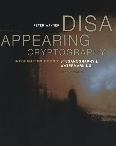 9781558607699: Disappearing Cryptography: Information Hiding: Steganography & Watermarking (The Morgan Kaufmann Series in Software Engineering and Programming)