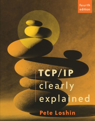 9781558607828: TCP/IP Clearly Explained, Fourth Edition (The Morgan Kaufmann Series in Networking)