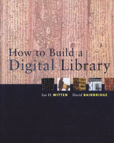 9781558607903: How to Build a Digital Library (The Morgan Kaufmann Series in Multimedia Information and Systems)
