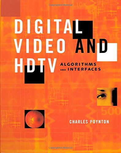 9781558607927: Digital Video and HD: Algorithms and Interfaces (The Morgan Kaufmann Series in Computer Graphics)