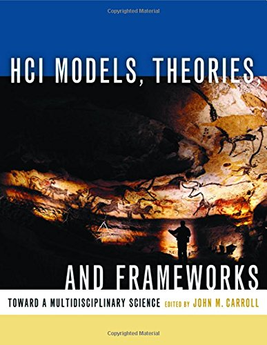 9781558608085: HCI Models, Theories, and Frameworks: Toward a Multidisciplinary Science (Interactive Technologies)