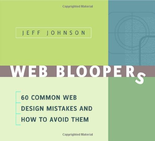9781558608405: Web Bloopers: 60 Common Web Design Mistakes, and How to Avoid Them (Interactive Technologies)