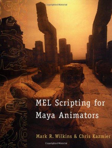 9781558608412: MEL Scripting for Maya Animators (The Morgan Kaufmann Series in Computer Graphics)