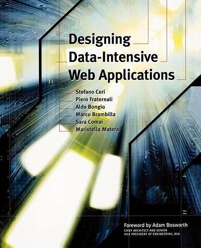 9781558608436: Designing Data-Intensive Web Applications (The Morgan Kaufmann Series in Data Management Systems)