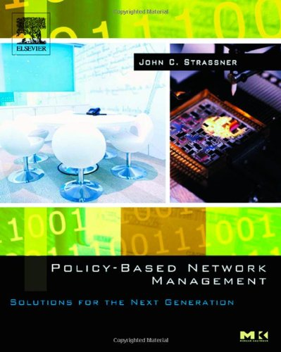 9781558608597: Policy-Based Network Management: Solutions for the Next Generation (The Morgan Kaufmann Series in Networking)