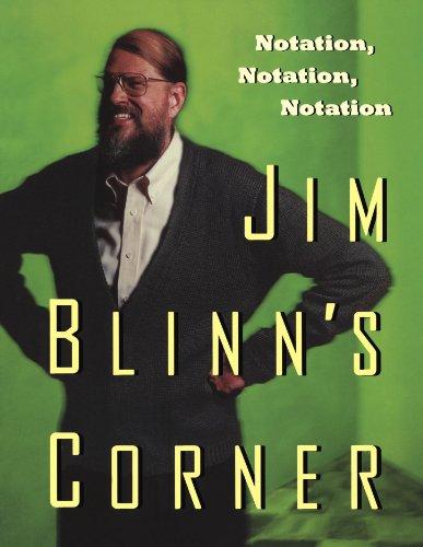 Jim Blinn's Corner:  Notation, Notation, Notation (The Morgan Kaufmann Series in Computer Graphics) (1558608605) by Blinn, Jim