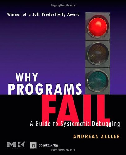 9781558608665: Why Programs Fail: A Guide to Systematic Debugging