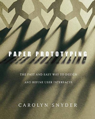9781558608702: Paper Prototyping: The Fast and Easy Way to Design and Refine User Interfaces (Interactive Technologies)