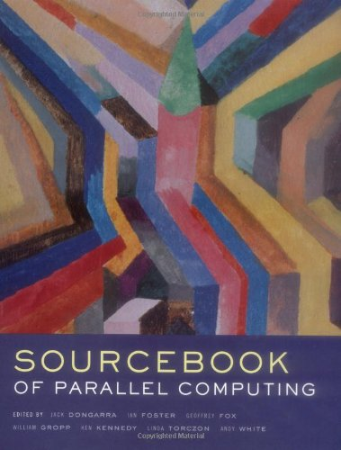 The Sourcebook of Parallel Computing (The Morgan: Dongarra, J., Foster,
