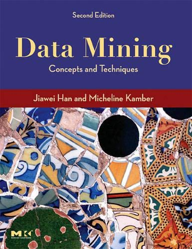 9781558609013: Data Mining: Concepts and Techniques, Second Edition (The Morgan Kaufmann Series in Data Management Systems)