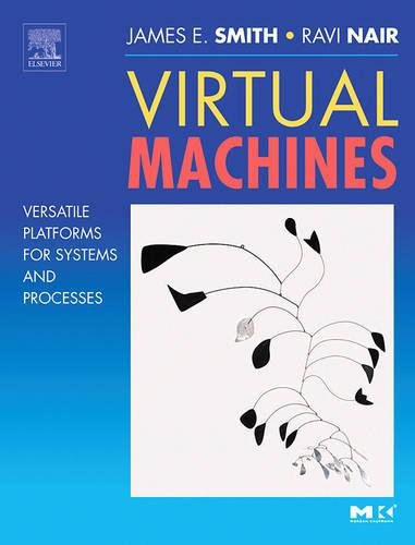 9781558609105: Virtual Machines: Versatile Platforms for Systems and Processes (The Morgan Kaufmann Series in Computer Architecture and Design)