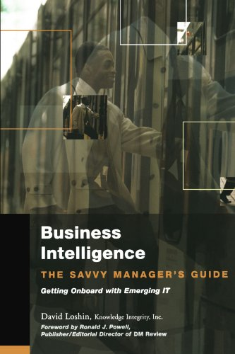 Business Intelligence: The Savvy Manager's Guide: David Loshin