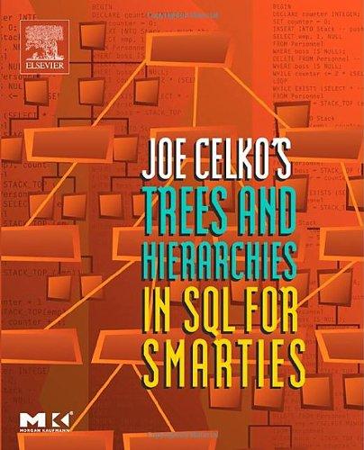 Joe Celko's Trees and Hierarchies in SQL: Celko, Joe