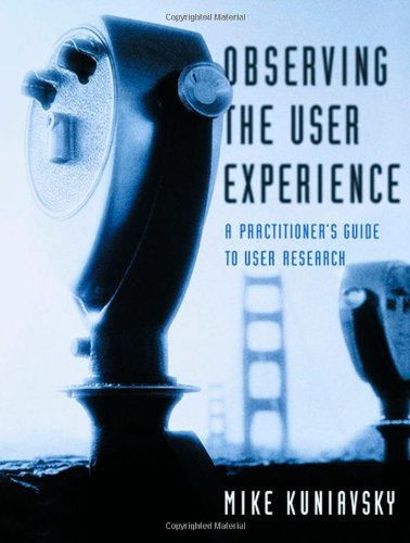 9781558609235: Observing the User Experience: A Practitioner's Guide to User Research