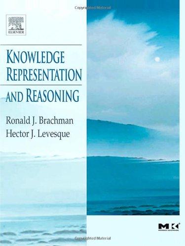 Knowledge Representation and Reasoning (The Morgan Kaufmann: Ronald Brachman, Hector