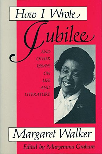 How I Wrote Jubilee: And Other Essays on Life and Literature (1558610049) by Margaret Walker