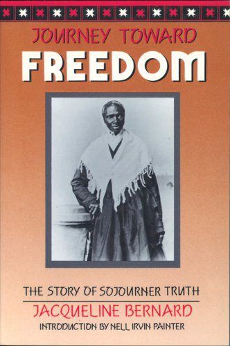 Journey Toward Freedom: The Story of Sojourner: Bernard, Jacqueline