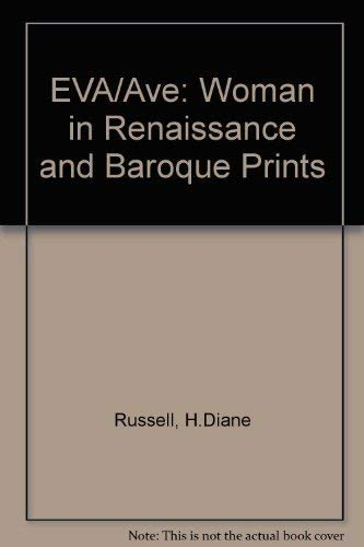 Eva/Ave: Woman in Renaissance and Baroque Prints: Russell, H. Diane;Barnes, Bernadine